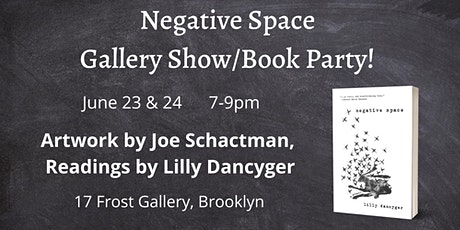 NEGATIVE SPACE Gallery Show/Book Party! tickets