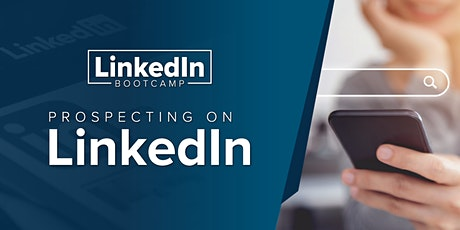 LinkedIn Bootcamp - Prospecting On LinkedIn tickets