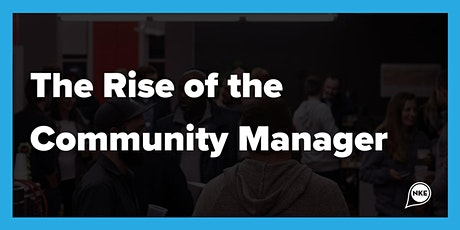 The Rise of the Community Manager tickets