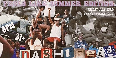 The Return of NASHFEELS: FEELS Like Summer Edition tickets