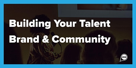 Building Your Talent Brand & Community tickets