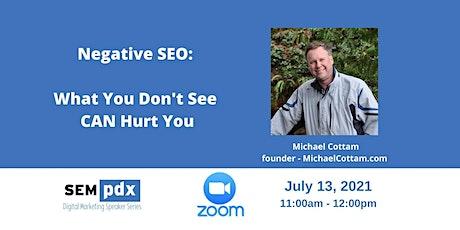 SEMpdx Virtual Event - Negative SEO with Michael Cottam tickets