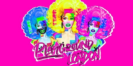 PLAYGROUND LONDON - The Re-Launch event (United Kingdolls & more) tickets
