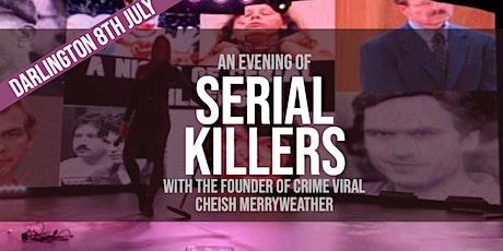 An Evening of Serial Killers - Darlington tickets