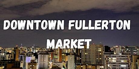 DOWNTOWN FULLERTON MARKET tickets