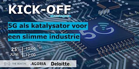 KICK-OFF campagne | 5G als katalysator voor een slimme industrie tickets