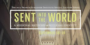 Sent Into the World: A Missional Recovery of Ecclesial...