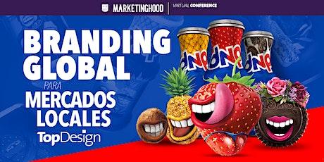 BRANDING GLOBAL PARA MERCADOS LOCALES | TopDesign ingressos