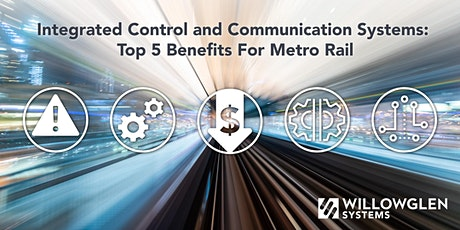 Integrated Control and Communication Systems -Top 5 Benefits for Metro Rail tickets