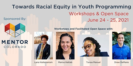 Racial Equity in Youth Programming: Workshops & Open Space Tickets