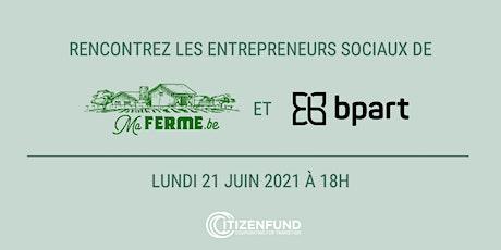 Rencontre d'entrepreneurs sociaux : Ma Ferme & BPart billets
