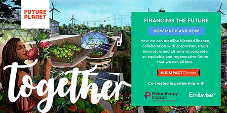 FuturePlanet 10XIMPACT CLIMATE - Financing The Future tickets