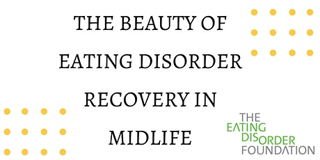 The Beauty of Eating Disorder Recovery in Midlife tickets