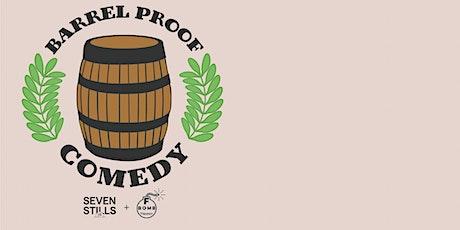 F Bomb Presents: Barrel Proof Comedy at Seven Stills! tickets