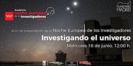 PRESENTACIÓN XII NOCHE EUROPEA DE LOS INVESTIGADORES entradas