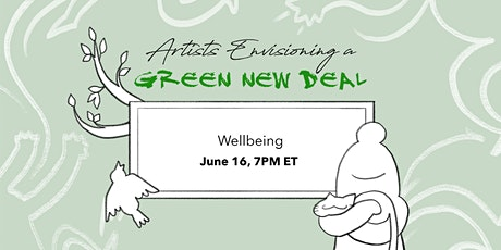 Artists Envisioning a Green New Deal: Wellbeing tickets