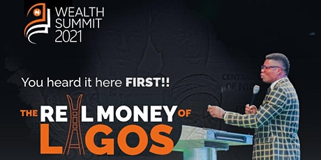 WEALTH SUMMIT2.0 - THE REAL MONEY OF LAGOS tickets