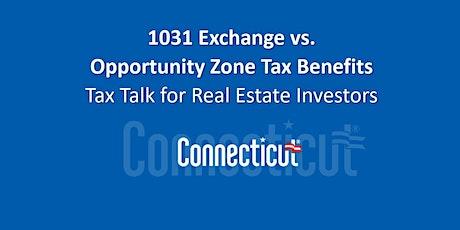 1031 Exchange vs. Opportunity Zone Tax Benefits tickets
