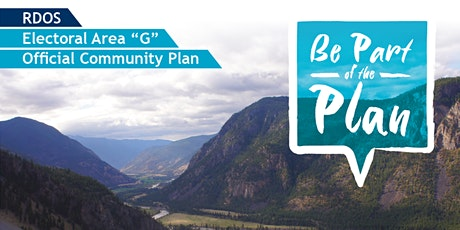 """Electoral Area """"G"""" Official Community Plan - Community Open House tickets"""