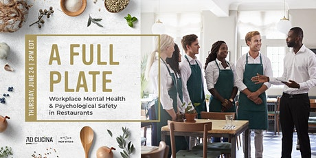 A Full Plate: Workplace Mental Health & Psychological Safety in Restaurants tickets