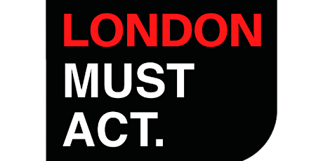 London Must Act tickets