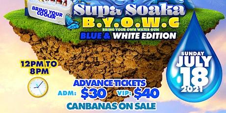 SUPA SOAKA BYOWG BLUE & WHITE PARTY tickets
