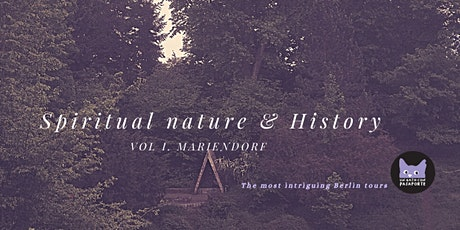 SPIRITUAL NATURE AND HISTORY VOL I: MARIENDORF biglietti
