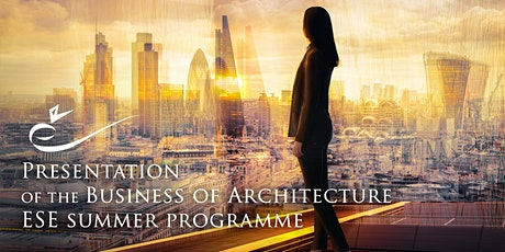 Presentation of the ESE Summer Course - The Business of Architecture tickets