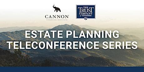 Avoiding the Future Disruption of an Estate Plan tickets