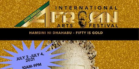50th Annual International African Arts Festival tickets