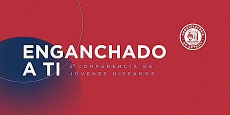 Conferencia de Jóvenes Hispanos | Enganchado a ti tickets