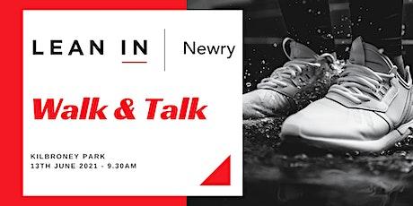 Walk & Talk -  Lean In Newry's 3rd Birthday Celebration tickets