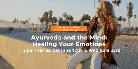 What are your emotions telling  you about your health?  Ayurveda & the Mind tickets