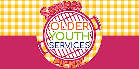 Older Youth Services Summer Picnic tickets