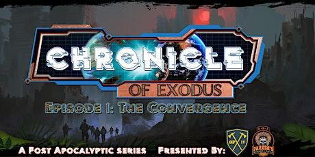 """Chronicle of Exodus Episode I """"The Convergence"""" tickets"""