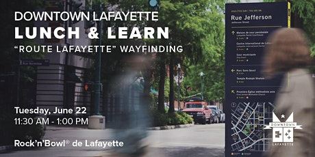 Lunch & Learn: Route Lafayette Wayfinding tickets