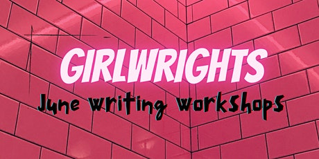 GirlWrights June 26 Writing Workshop tickets
