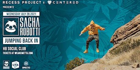Recess Project x C E N T E R E D Pres. Sacha Robotti tickets