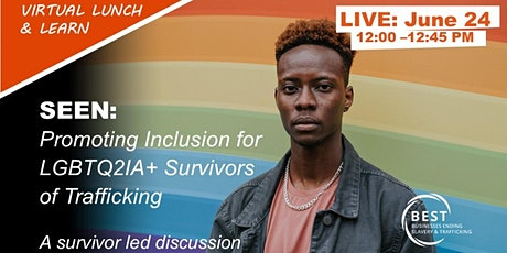 SEEN: Promoting Inclusion for LGBTQ2IA+ Survivors of Trafficking tickets