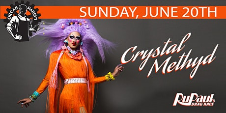 RuPaul's CRYSTAL METHYD @ Oilcan Harry's -  7PM - June 20th One night only! tickets