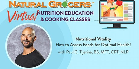 Nutritional Vitality - How to Assess Foods for Optimal Health! tickets