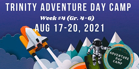 Trinity Adventure Day Camp Gr. 4-6 (Week 4) tickets