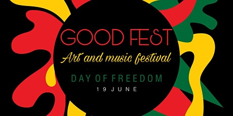 GOOD FEST (Juneteenth arts and music festival) tickets