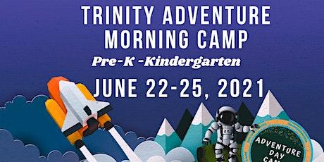 Trinity Adventure Morning Camp  (Pre-K-Kindergarten) tickets