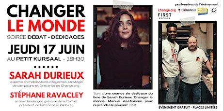 """""""CHANGER LE MONDE"""" - Débat / dédicace avec Sarah Durieux (Change.org) billets"""