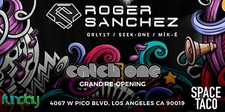 Roger Sanchez at Catch One Grand Reopening - Funday Sessions and Space Taco tickets