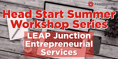 Head Start Summer Workshop Series: LEAP Junction Entrepreneurial Services tickets