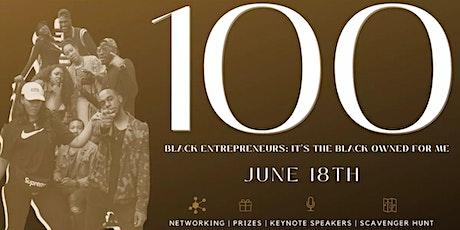 100 Black Entrepreneurs   I am 1 of 100 Juneteenth Kickoff tickets
