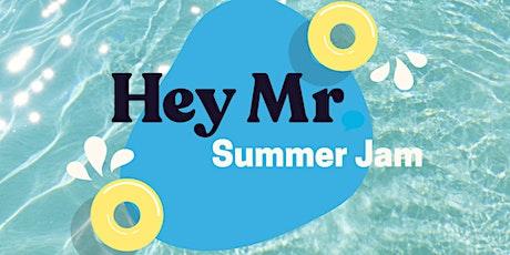 Hey Mr. Summer Jam tickets