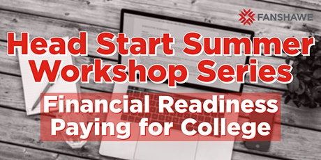 Head Start Summer Workshop Series: Financial Readiness - Paying for College tickets